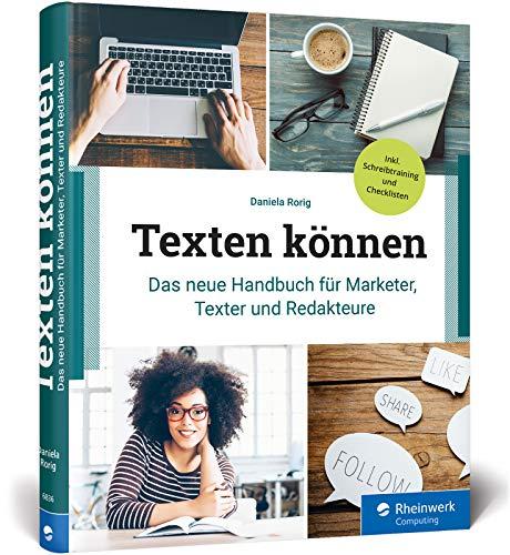 Texten können: Das neue Handbuch für Marketer, Texter und Redakteure. Mit Checklisten und Schreibanleitungen für alle Textarten