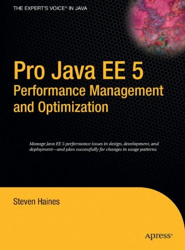 Pro Java EE 5 Performance Management and Optimization por Steven Haines