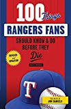 100 Things Rangers Fans Should Know & Do Before They Die (100 Things...Fans Should Know)