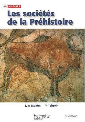 Les sociétés de la préhistoire par Yvette Taborin professeur à l Université Paris I Panthéon-Sorbonne