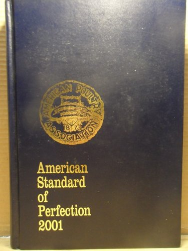 The American Standard of Perfection 2001 (American Poultry Association.//American Standard of Perfection, 2001)