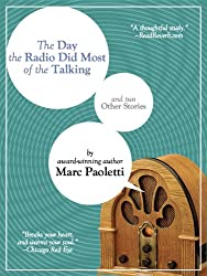 The Day the Radio Did Most of the Talking and Two Other Stories (English Edition)