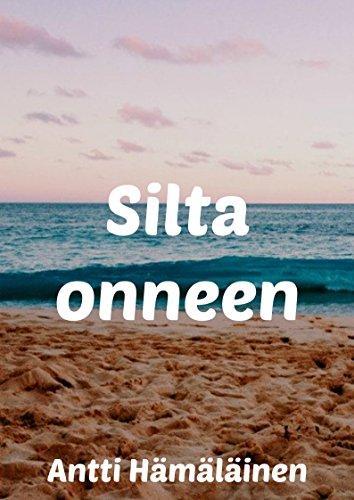Silta Onneen (Finnish Edition)