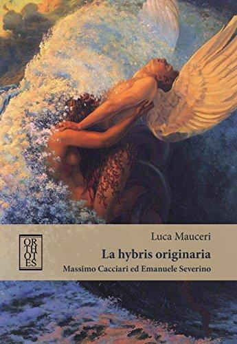 La hybris originaria. Massimo Cacciari ed Emanuele Severino