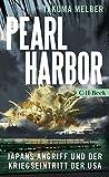Pearl Harbor: Japans Angriff und der Kriegseintritt der USA - Takuma Melber