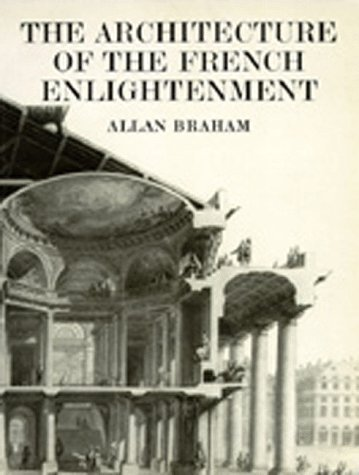 The Architecture of the French Enlightenment by Allan Braham (1989-09-27)