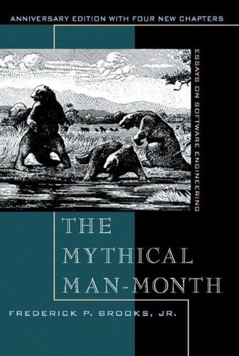Mythical Man-Month, The:Essays on Software Engineering, Anniversary   Edition
