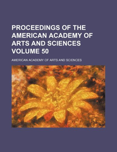 Proceedings of the American Academy of Arts and Sciences Volume 50