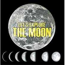 Let's Explore the Moon: Moons and Planets for Kids (Children's Astronomy & Space Books) (English Edition)