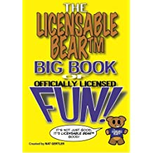 The Licensable BearTM Big Book of Officially Licensed Fun!