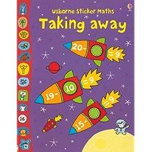 Taking Away (Usborne Sticker Maths) by Fiona Watt (2007-06-29)