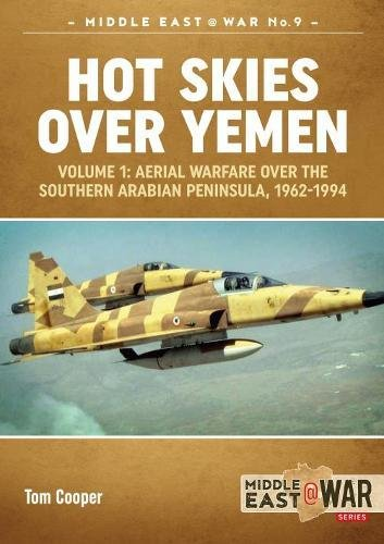 hot-skies-over-yemen-aerial-warfare-over-the-southern-arabian-peninsula-1962-1994