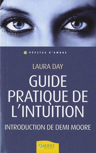 Guide pratique de l'intuition : Comment exploiter son intuition naturelle pour la mettre à son service par