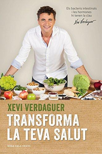 Descargar Libro Transforma la teva salut (ACTUALITAT) de Xevi Verdaguer