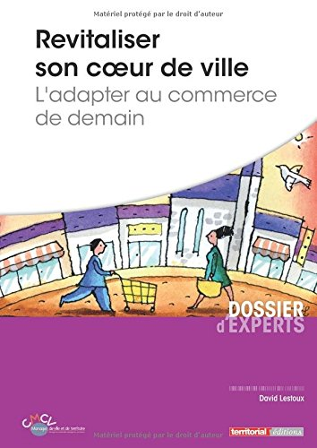 Revitaliser son coeur de ville - L'adapter au commerce de demain