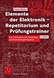 Elemente der Elektronik - Repetitorium und Prüfungstrainer: Ein Arbeitsbuch mit Schaltungs- und Berechnungsbeispielen (Studium Technik)