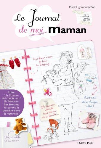 Le Journal de moi...Maman ! de Muriel Ighmouracne (9 janvier 2013) Reli