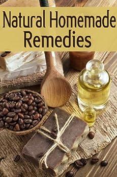 Natural Homemade Remedies :The Ultimate Guide (English Edition) par [Dempsen, Sarah, Books, Encore]