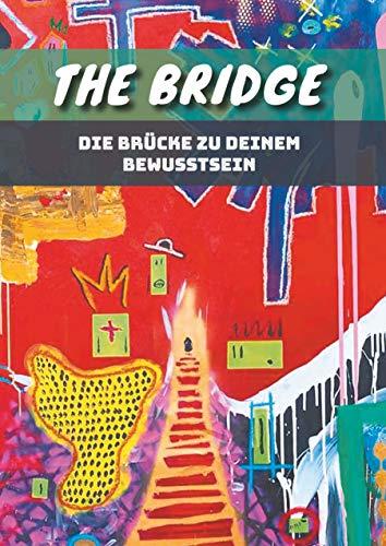 The Bridge: Die Brücke zu Deinem Bewusstsein von [Waibel, Jürgen]