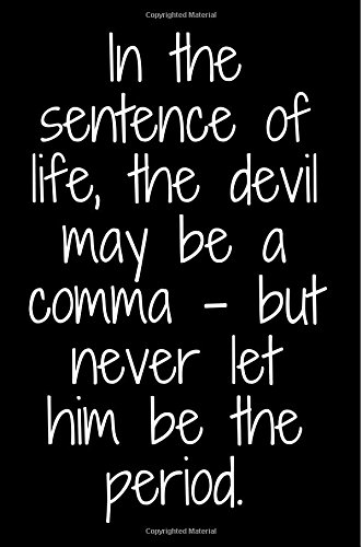 083b2b525bf1db In the sentence of life, the devil may be a comma - but never let