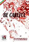 Be careful par Bykeihem