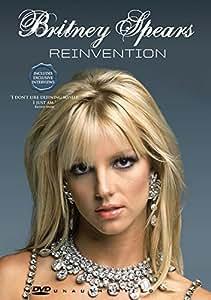 Britney Spears: Reinvention [UK Import]