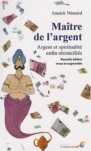 Maître de l'argent : Argent et spiritualité enfin reconciliés