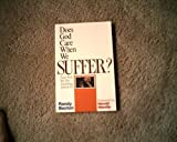 Does God Care When We Suffer ? and Will He Do Anything About It ? by Randy Bectyon (1988-03-02)