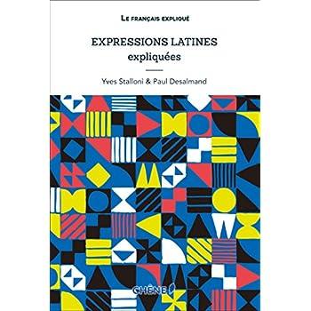 Expressions Latines expliquées, nouvelle édition: NED