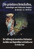 Die Geheimen Manuskripte, Schätze und Botschaften der Templer aus RENNES - LE - CHATEAU , Jahrhundertschwindel oder Knotenpunkt des Schicksals? - Monika Hauf