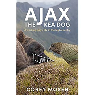 Ajax the Kea Dog: A working dog's life in the high country