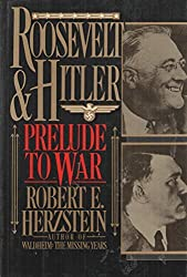 Roosevelt and Hitler: Prelude to War by Robert Edwin Herzstein