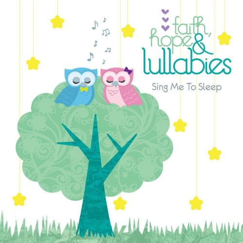 Faith, Hope & Lullabies: Sing ...
