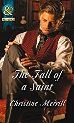 The Fall of a Saint (The Sinner and the Saint, Book 2) (Mills & Boon Historical)