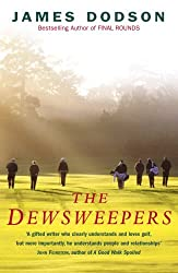 The Dewsweepers: Seasons of Golf and Friendship by James Dodson (2002-06-01)