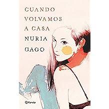 Cuando volvamos a casa (Autores Españoles e Iberoamericanos)