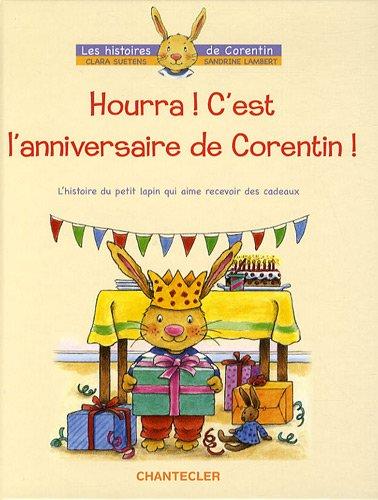 Hourra ! C'est l'anniversaire de Corentin ! par Sandrine Lambert