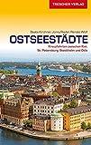 Reiseführer Ostseestädte: Kreuzfahrten zwischen Kiel, St. Petersburg, Stockholm und Oslo (Trescher-Reihe Reisen) - Beate Kirchner