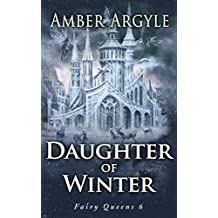 Daughter of Winter (Fairy Queens Book 6) (English Edition)