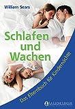 Schlafen und Wachen - Ein Elternbuch für Kindernächte