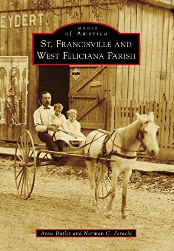 St. Francisville and West Feliciana Parish (Images of America) (English Edition)