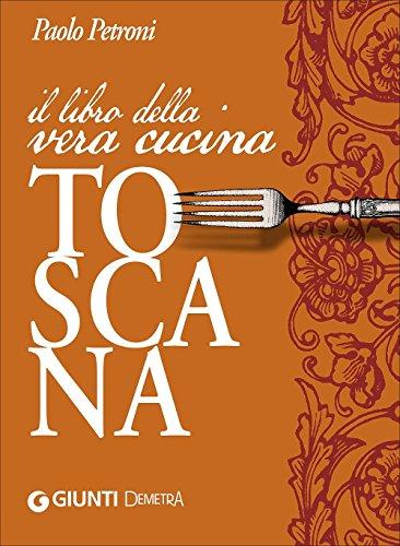Il libro della vera cucina toscana (Libri di Petroni) por Paolo Petroni