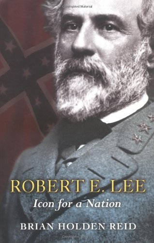 Robert E. Lee: Icon for a Nation (Great Commanders) by Brian Holden Reid (13-Jan-2005) Hardcover