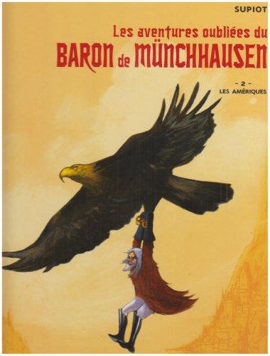 Les aventures oubliées du baron de Münchausen, Tome 2 : Les Amériques