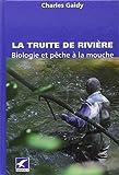 La truite de rivière : Biologie et pêche à la mouche