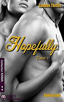 Hopefully: London Thrills tome 2 par [Eska, Sonia]