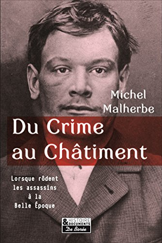 Du crime au chtiment : Lorsque rdent les assassins  la Belle Epoque