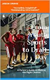 From Youth Sports to Draft Day: A Parent's Guide to Making the Right Choices (English Edition)