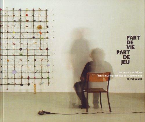 Michel Campeau: Part Life Part Game