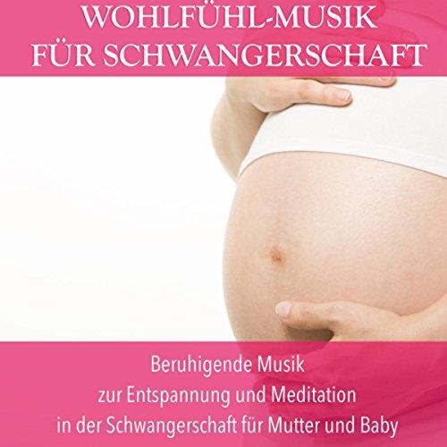 Wohlfühl-Musik für Schwangerschaft